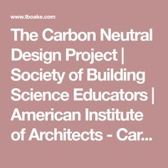 The Carbon Neutral Design Project | Society of Building Science Educators | American Institute of Architects - Carbon Neutral Design Strategies