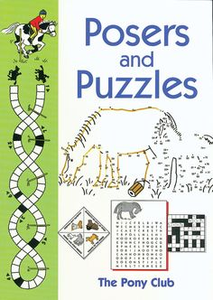 Posers and Puzzles by The Pony Club | Distributed by Quiller Publishing. Over 20 problem solvers, crosswords, puzzles and dot-to-dots in this charming 'write on' book. Ideal for taking on long car journeys. #posers #puzzles #pony #club #book #activity