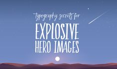 6 Typography Secrets That Will Make Your Hero Images Explosive ~ Creative Market Blog