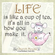 ♡♡♡ Life is like a cup of tea.Little Church Mouse 2 June 2016 ♡♡♡ Prayer Quotes, Bible Verses Quotes, Spiritual Quotes, Faith Quotes, Positive Quotes, Clever Quotes, Cute Quotes, Inspirational Prayers, Card Sentiments