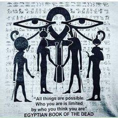 """""""All things are possible. Who you are is limited by who you think you are."""" ~ Egyptian Book of the Dead ΙΑΩ Egyptian Mythology, Egyptian Art, Thinking Of You Quotes, Afrique Art, Book Of The Dead, Black History Facts, Spiritual Wisdom, Spiritual Meditation, Ancient Egypt"""