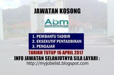 Jawatan Kosong di Akademi Binaan Malaysia (ABM) - 16 April 2017  Jawatan kosong terkini di Akademi Binaan Malaysia (ABM) April 2017. Permohonan adalah dipelawa daripada warganegara Malaysia yang berkelayakan untuk mengisi kekosongan jawatan kosong terkini di Akademi Binaan Malaysia (ABM) sebagai :1. PEMBANTU TADBIR2. EKSEKUTIF PENTADBIRAN3. PENGAJAR Tarikh tutup permohonan 16 April 2017 Lokasi : Johor Sektor : Swasta  Sila hantar permohonan dan resume yang lengkap dengan sijil-sijil yang…