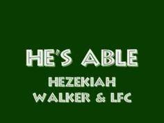 Hezekiah Walker & LFC - He's Able