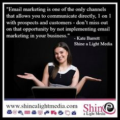 Email marketing is one of the only channels that allows you to communicate directly, 1 on 1 with prospects and customers - don't miss out on that opportunity by not implementing email marketing in your business.