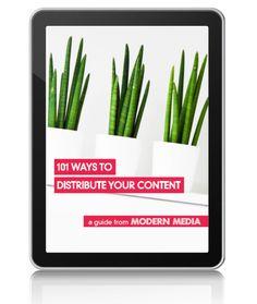 101 Ways To Distribute Your Content Content Marketing, Digital, Modern, Blog, Trendy Tree, Blogging, Inbound Marketing