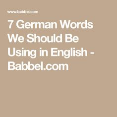 7 German Words We Should Be Using in English - Babbel.com