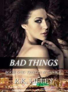 *WTR* Bad Things (Tristan & Danika, #1) | Already own Kindle e-book & Audible audiobook formats