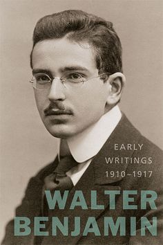 Early Writings by Walter Benjamin (Hardback) Critical Mind, Critical Theory, Walter Benjamin, Modernism In Literature, Read Theory, Art In The Age, Harvard University Press, Literary Theory, Philosophy Books