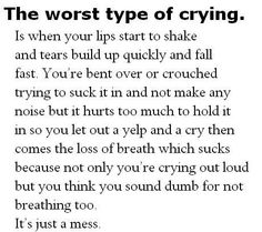 I'm on the verge of crying most of the time, from the pain!