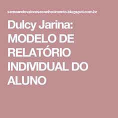 Dulcy Jarina: MODELO DE RELATÓRIO INDIVIDUAL DO ALUNO