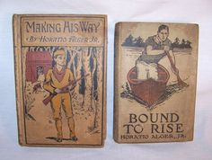 2 Old Antique HORATIO ALGER JR. Youth Books MAKING HIS WAY & BOUND TO RISE 1910