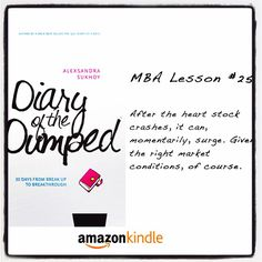 #DiaryOfTheDumped #MBALesson #25: After the heart stock crashes, it can, momentarily, surge. Given the right market conditions, of course. #amwriting #diary