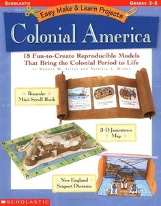 Easy Make & Learn Projects: Colonial America: 18 Fun-to-Create Reproducible Models that Bring the Colonial Period to Life by Patricia J. Wynne et al., http://www.amazon.com/dp/0439160316/ref=cm_sw_r_pi_dp_mTy3tb1QBTGTT