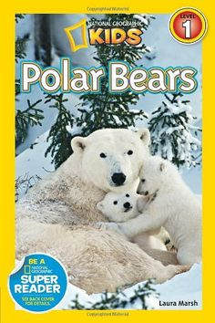 National Geographic Readers: Polar Bears by Laura Marsh http://www.amazon.com/dp/1426311044/ref=cm_sw_r_pi_dp_bBrZub12CM4H7