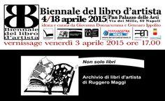 Terza Biennale del libro d'artista, 4 – 18 aprile 2015, PAN, Napoli