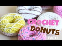 How to Crochet Play Food - Donuts - Part 1 - YouTube