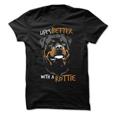Lifes Better With A Rottie