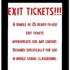 Exit tickets are a great way to assess what students have learned during the day's lesson.    These versions of exit tickets work with any content, and are designed with the middle school student in mind.  $4