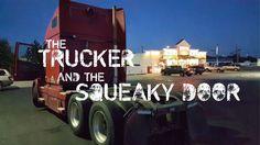 The Trucker and the Squeaky Door