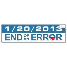 End Of An Error 1-20-2013 Bumper Stickers