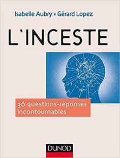 L'inceste - 36 questions incontournables - Isabelle Aubry, Gérard Lopez