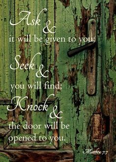 """""""Ask and it will be given to you; seek and you will find; knock and the door will be open to you."""" ~Matt 7:7 #ScriptureoftheDay {Photo credit: Indigo at Esty}"""