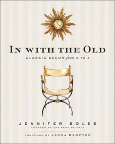 In with the Old by Jennifer Boles, Click to Start Reading eBook, The Peak of Chic blogger Jennifer Boles--who counts Newell Turner, Alexa Hampton, Stephen Drucker, an