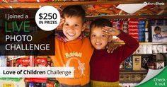 I joined The Love of Children live photo challenge for my chance to win $250!