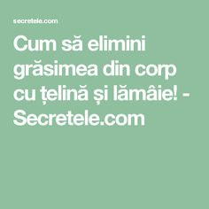 Cum să elimini grăsimea din corp cu țelină și lămâie! - Secretele.com Good To Know, Health Fitness, Medical, Homemade, Apothecary, 1, Drinks, Beauty, Diet