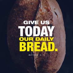 Our Daily Bread a) Give us this day our daily bread. (Matthew i) Today's verse is taken from what is commonly called the Lord's. When Someone Hurts You, Bible Plan, Our Father In Heaven, Heavenly Father, New American Standard Bible, Amplified Bible, Matthew 6, Saint Matthew, New King James Version