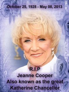 """I grew up watching Katherine Chancellor on """"Young and the Restless"""" - Jeanne Cooper - You will be sorely missed."""