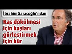 İbrahim Saraçoğlu - Kaş dökülmesi için kaşları gürleştirmek için kür - YouTube