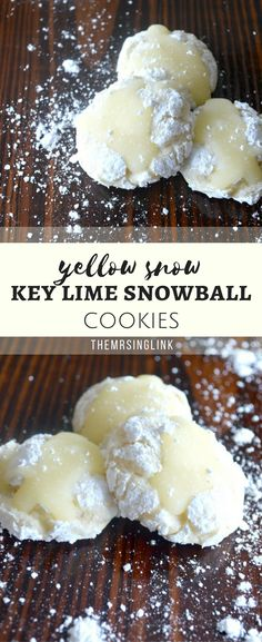 Yellow Snow Key Lime Snowball Cookies | Holiday Cookie Recipes | Christmas Cookies | Key Lime Cookies | White Chocolate Cookie Recipes | Festive Cook Recipes | Snowball Cookies | Funny Recipes | Dessert Recipe Ideas | Cookie Ideas | #cookies #christmascookies #holidayrecipes #snowballs | theMRSingLink