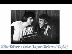 Hélio Ribeiro e Chico Anysio (Roberval Taylor)seu grande personagem)