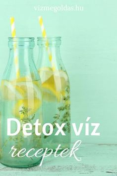 Fogyókúrás ételek és italok - Detox víz: 24 recept a gyors fogyáshoz Raw Food Recipes, Diet Recipes, Healthy Recipes, Clean Eating, Healthy Eating, Cold Drinks, Healthy Drinks, Healthy Lifestyle, Food And Drink