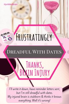 Frustratingly dreadful with dates, thanks brain injury #jumbledbrain