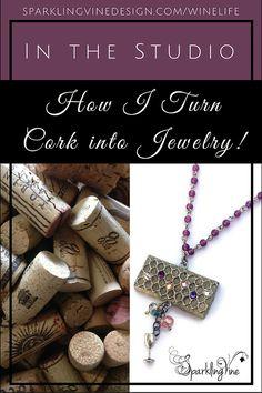 How I Turn Wine Corks into Jewelry! | SparklingVineDesign | Handcrafted Wine-Inspired Jewelry