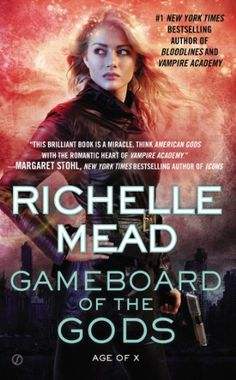 Gameboard of the Gods: Age of X by Richelle Mead http://www.amazon.com/dp/045146799X/ref=cm_sw_r_pi_dp_1Yvaub00V1EPT