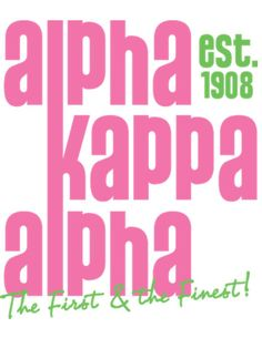 The First and Finest #AKA1908#