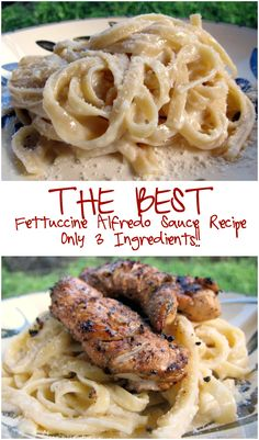 THE BEST Fettuccine Alfredo Sauce Recipe - only 3 ingredients!!! Top with grilled chicken for an amazing meal - better than any restaurant!