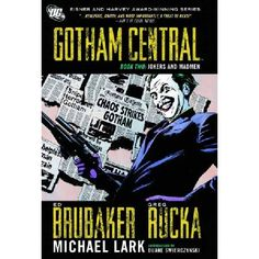 Gotham Central TP Book 02 Jokers And Madmen Written by ED BRUBAKER and GREG RUCKA Art by MICHAEL LARK BRIAN HURTT and others Cover by MICHAEL LARK From the pages of GOTHAM CENTRAL 11-22! First The Joker terrorizes the city when he begins random http://www.MightGet.com/january-2017-13/gotham-central-tp-book-02-jokers-and-madmen.asp