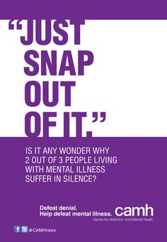 """Just snap out of it"" - is it any wonder why 2 out of 3 people living with mental illness suffer in silence?"