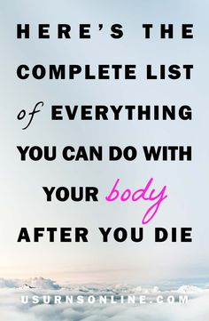 Here's the complete list of everything you can do with your body after you die Funeral Planning Checklist, Emergency Planning, When Someone Dies, Emergency Binder, Last Will And Testament, When I Die, After Life, End Of Life, Life Plan