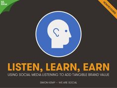 Listen, Learn, Earn: We Are Social's Guide to Social Listening