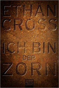 Ich bin der Zorn: Thriller Ein Shepherd Thriller, Band 4: Amazon.de: Ethan Cross: Bücher