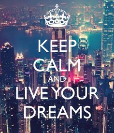 keep calm and live your dreams Keep Calm Carry On, Cant Keep Calm, Keep Calm And Love, Keep Calm Posters, Keep Calm Quotes, New Quotes, Inspirational Quotes, Motivational Quotes, Qoutes