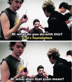 I love you Mikey xD but this is me trying to figure out makeup<<<does anyone know what video this is from???