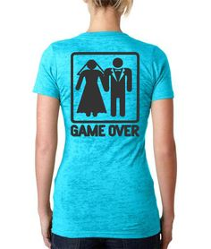 Game Over  Burnout Funny Bridal Shirt by SayItWithTees on Etsy