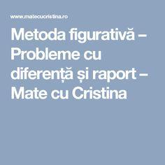 Metoda figurativă – Probleme cu diferență și raport – Mate cu Cristina