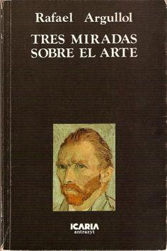 TRES MIRADAS SOBRE EL ARTE de Rafael Argullol